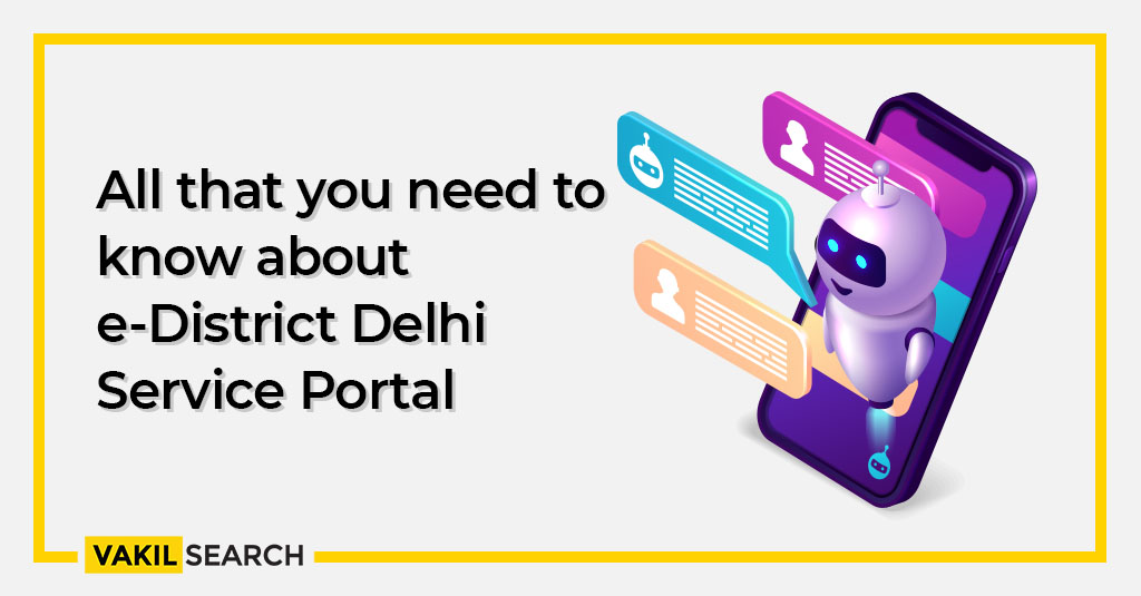 All that you need to know about e-District Delhi Service Portal