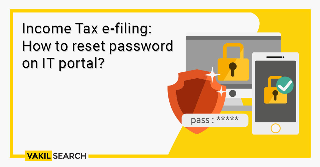 Income Tax e-filing: How to reset password on IT portal?