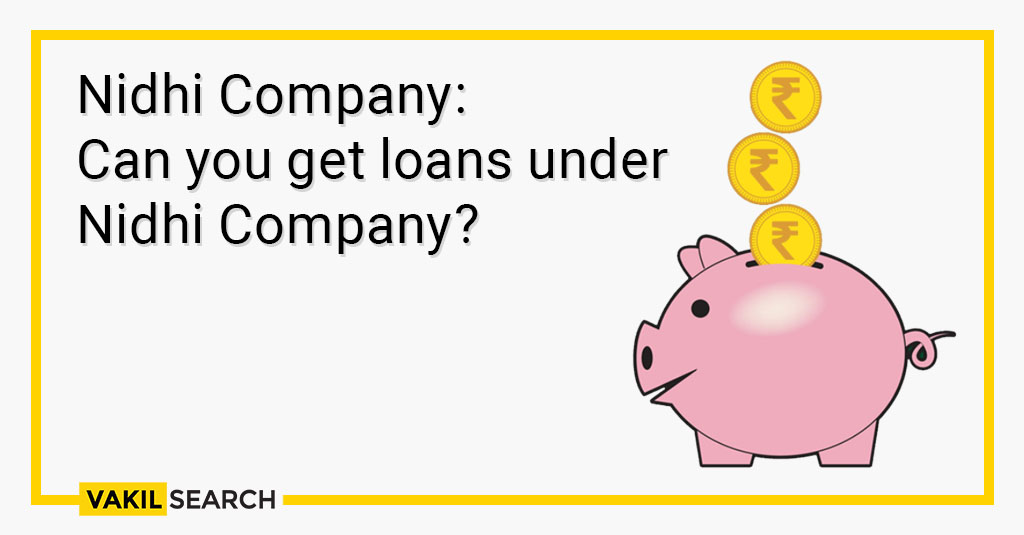 Nidhi Company: Can you get loans under Nidhi Company?