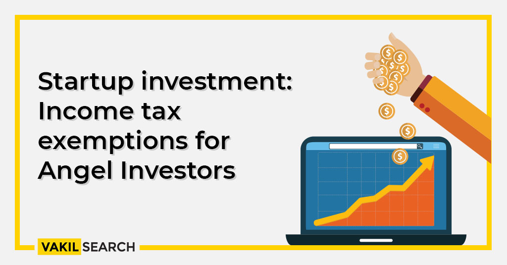 Startup investment: Income tax exemptions for Angel Investors