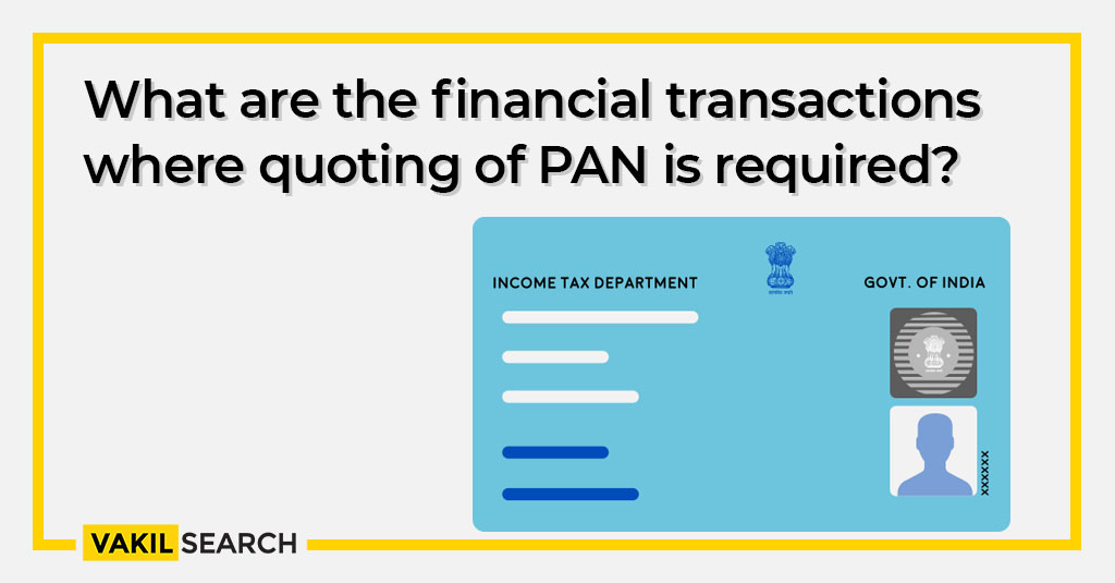 What are the financial transactions where quoting of PAN is required?