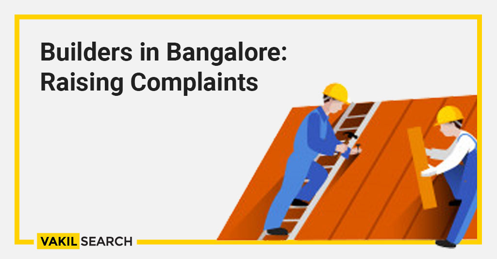Builders in Bangalore are accountable to property buyers as per the guidelines of theRERA Act. For those wondering how to raise complaints against builders in Bangalore,