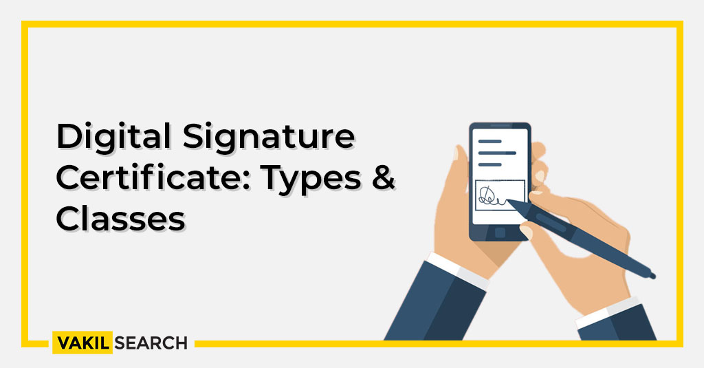 Digital Signature Certificate: Types & Classes