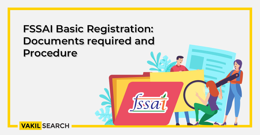 FSSAI Basic Registration: Documents required and Procedure