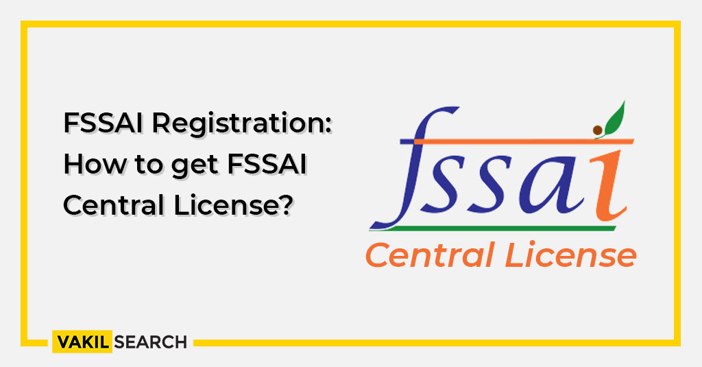 FSSAI Registration_ How to get FSSAI Central License
