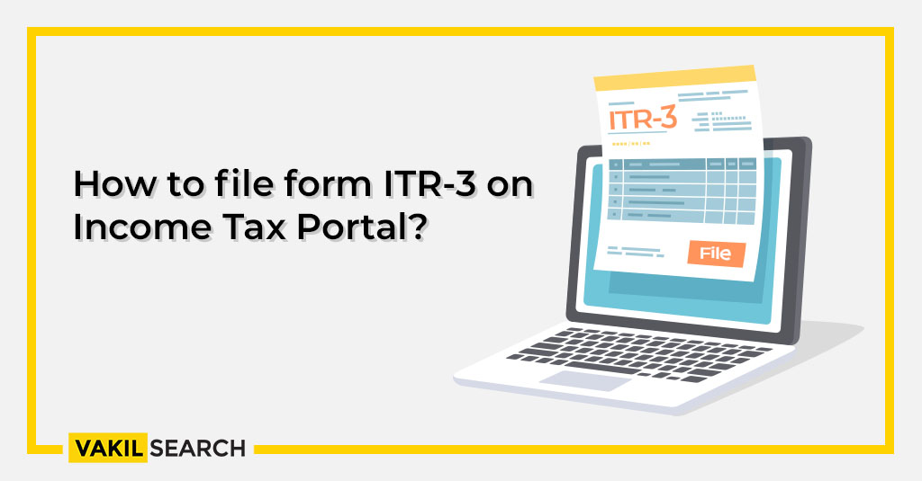 How to file form ITR-3 on Income Tax Portal?