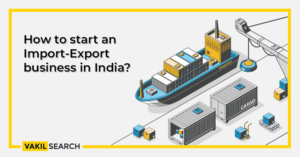 If you are searching on how to start an import-export business in India, then you have come to the right place.