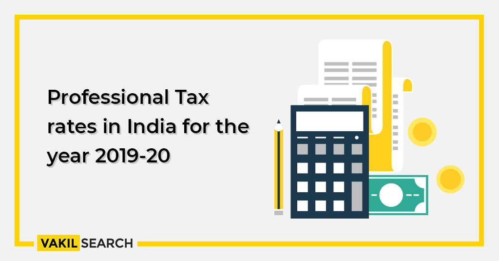 Professional Tax Rates in India for the year 2019-20