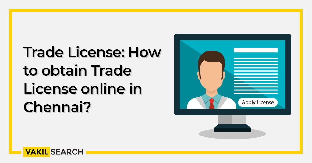 Trade Licence: How to obtain Trade Licence online in Chennai?