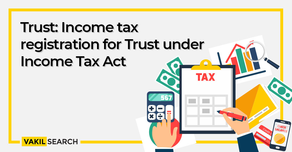 Trust: Income tax registration for Trust under Income Tax Act