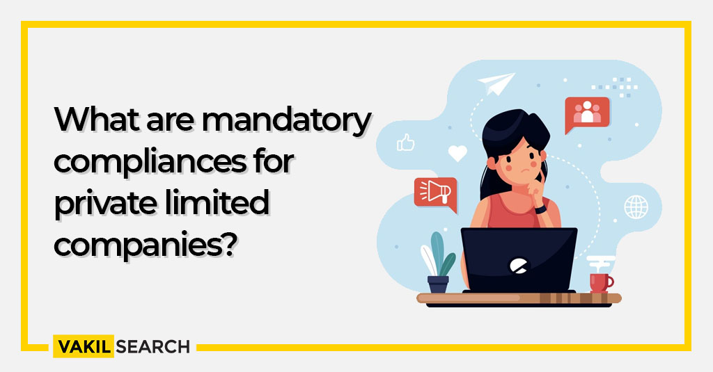 What are mandatory compliances for private limited companies?