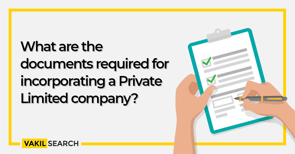 Documents required for incorporating a Private Limited Company