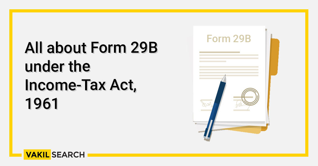 All about Form 29B under the Income-Tax Act, 1961