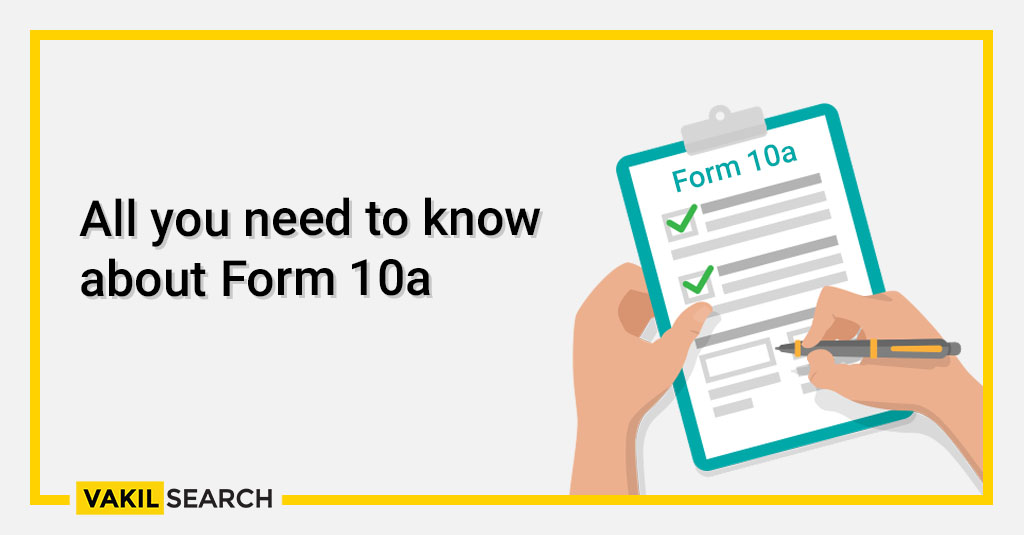 All you need to know about Form 10a