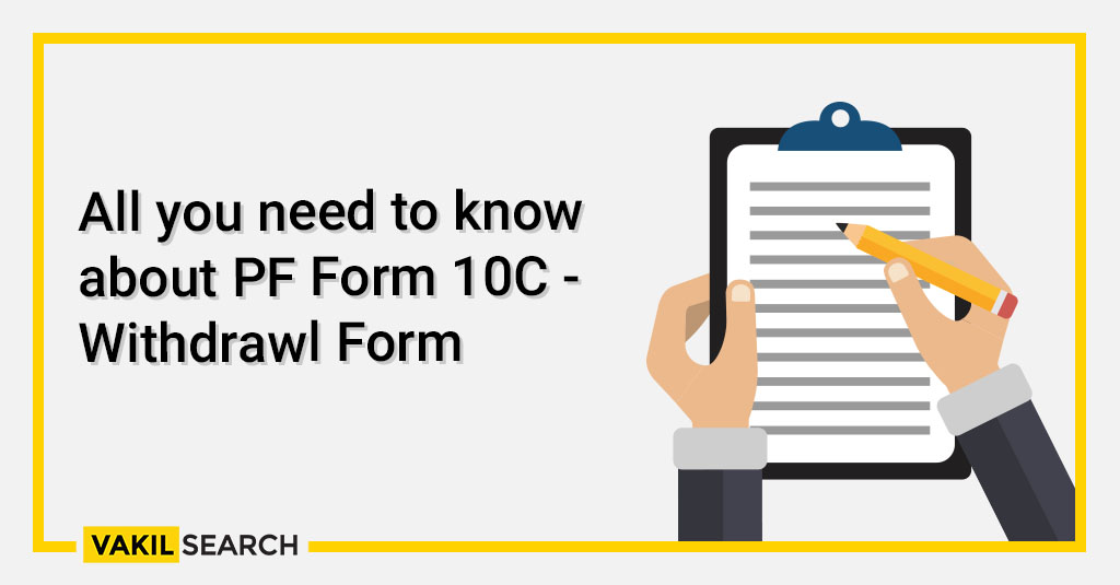 All you need to know about PF Form 10C - Withdrawl Form