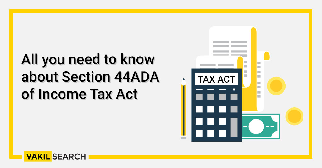 All you need to know about Section 44ADA of Income Tax Act