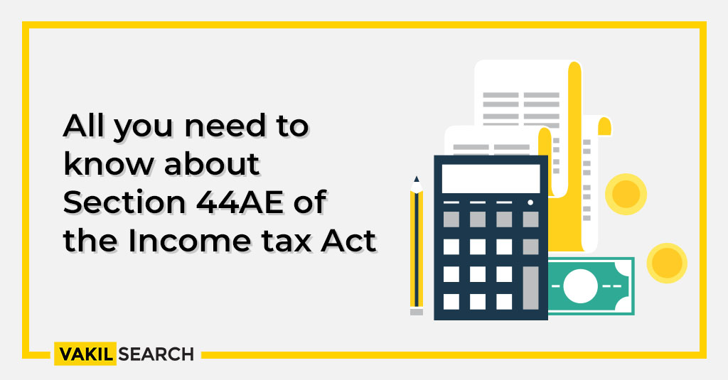 All you need to know about Section 44AE of the Income tax Act
