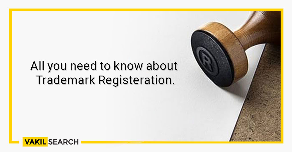 All you need to know about Trademark Registeration.