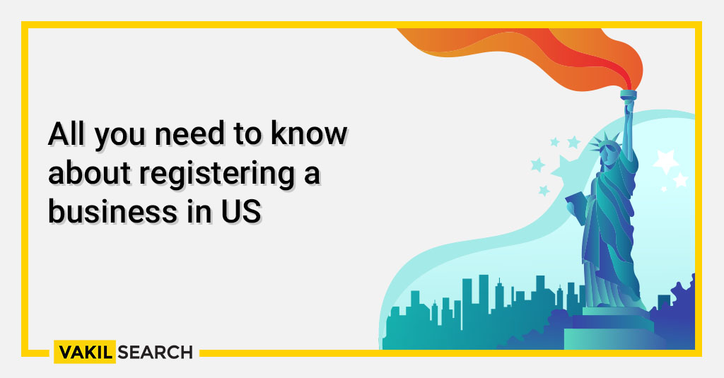 All you need to know about registering a business in US