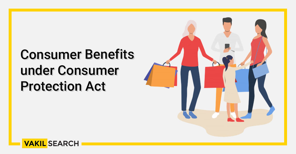 Consumer Benefits under Consumer Protection Act