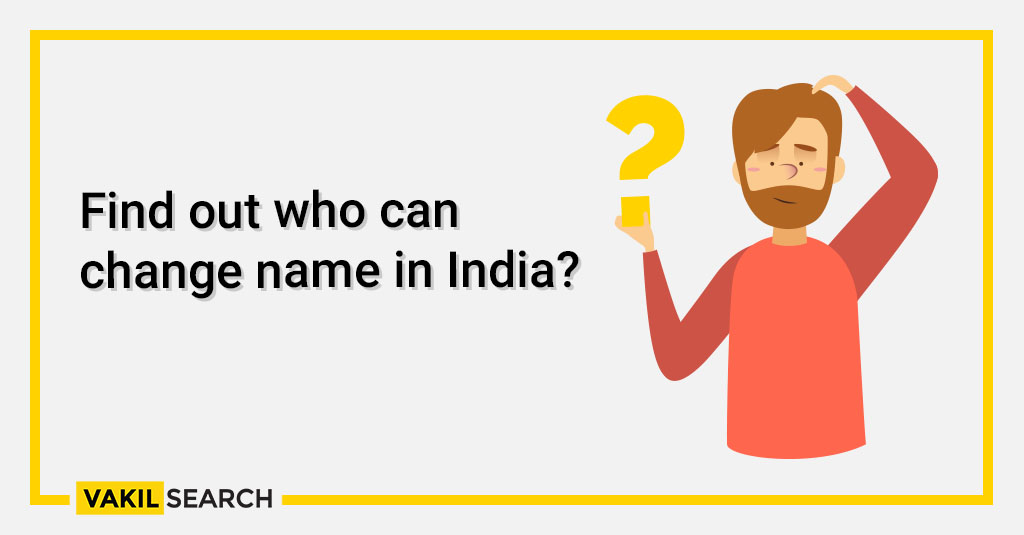 Find out who can change name in India_