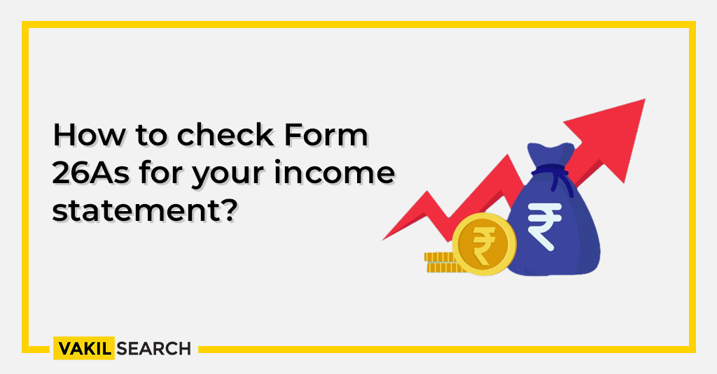 How to check Form 26AS for your Income Statement?