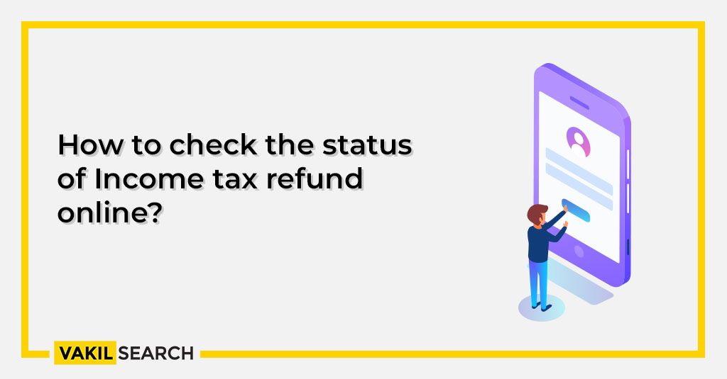 How to check the status of Income tax refund online?