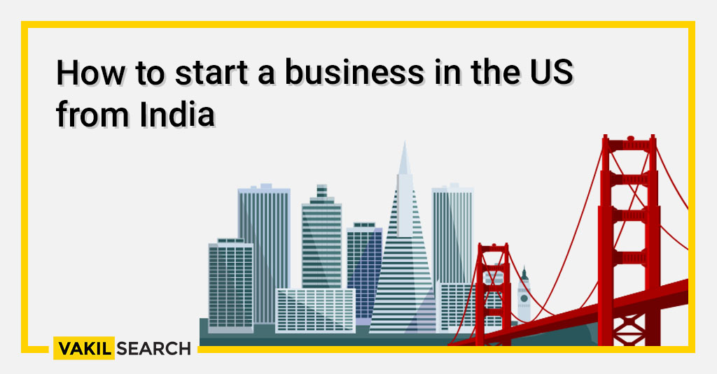 How to start a business in the US from India