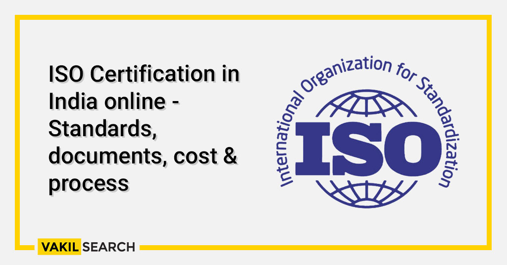 ISO Certification in India online - Standards, documents, cost & process