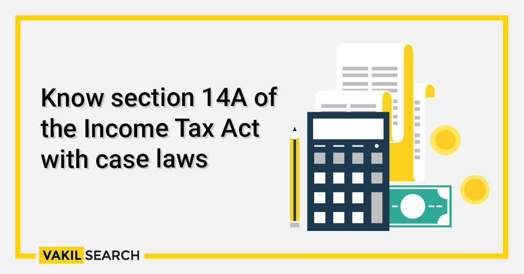 Know section 14A of the Income Tax Act with case laws