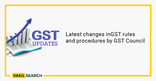 Latest changes in GST
