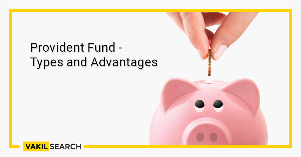 Provident Fund -Types and Advantages