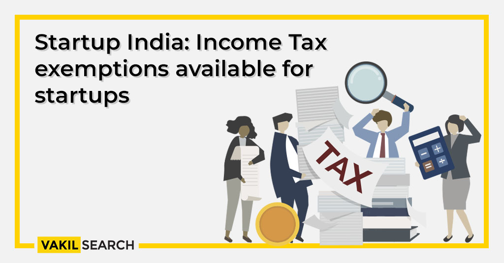 Startup India: Income tax exemptions available for startups