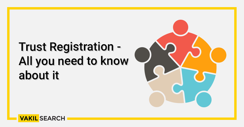 Trust Registration - All you need to know about it