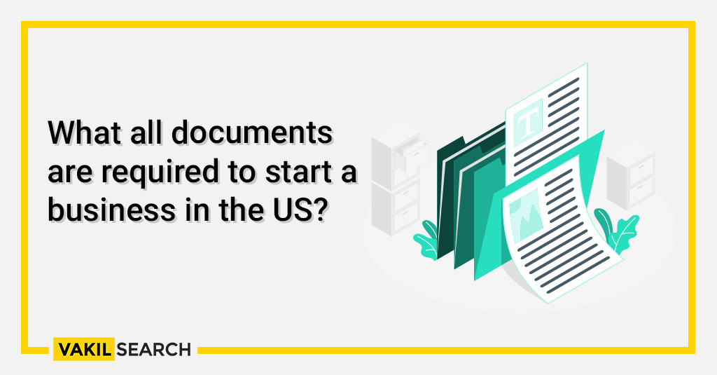 What all documents are required to start a business in the US_