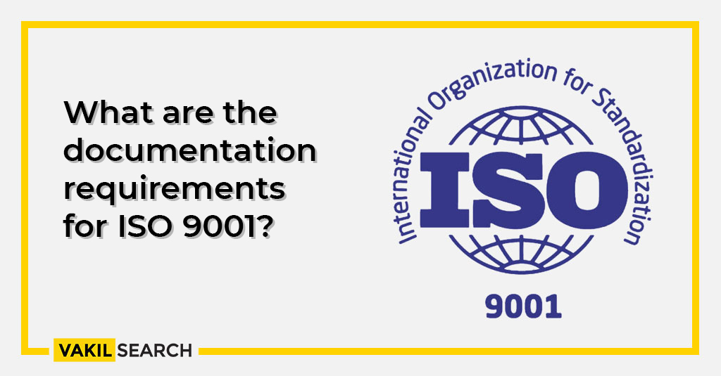 What are the documentation requirements for ISO 9001