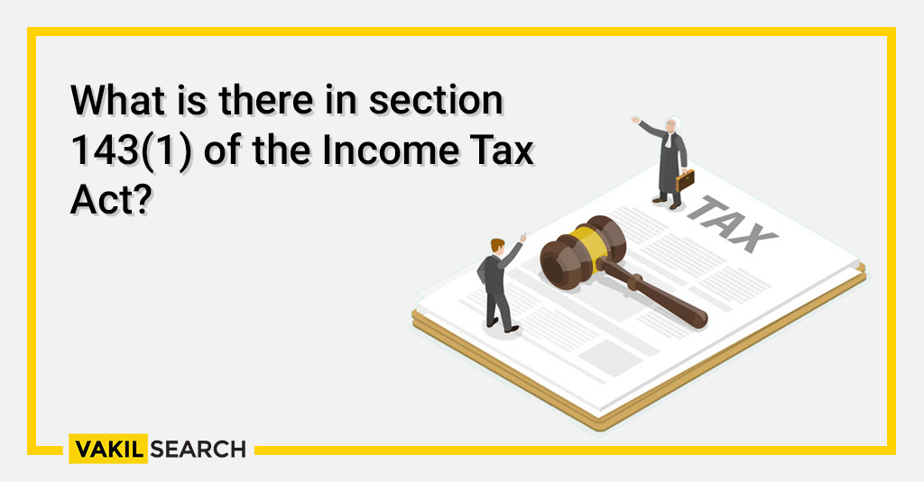 What is there in section 143(1) of the Income Tax Act_ (1)