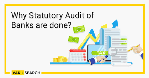Why Statutory Audit of Banks are done