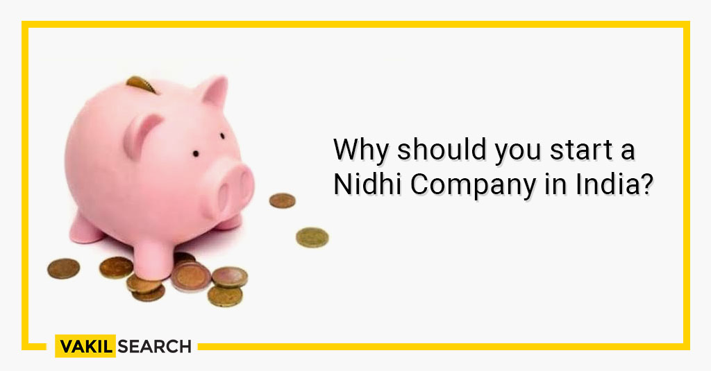 Why should you start a Nidhi Company in India_