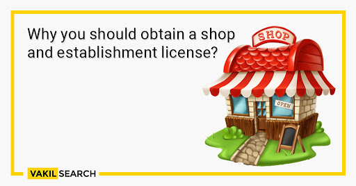 Why you should obtain a shop and establishment license
