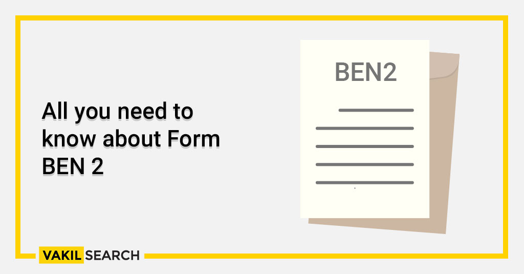 All you need to know about Form BEN-2