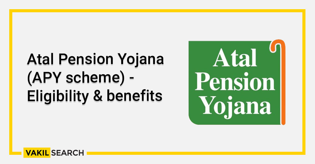 Atal Pension Yojana (APY scheme) - Eligibility & benefits
