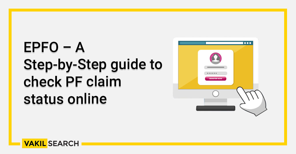 EPFO – A Step-by-Step guide to check PF claim status online