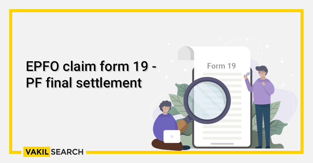 EPFO claim form 19 - PF final settlement