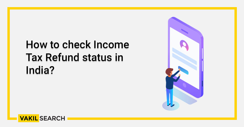How to check Income Tax Refund status in India_