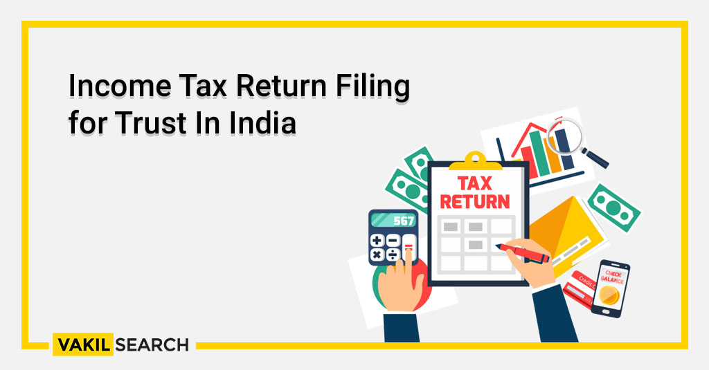Income Tax Return Filing for Trust In India