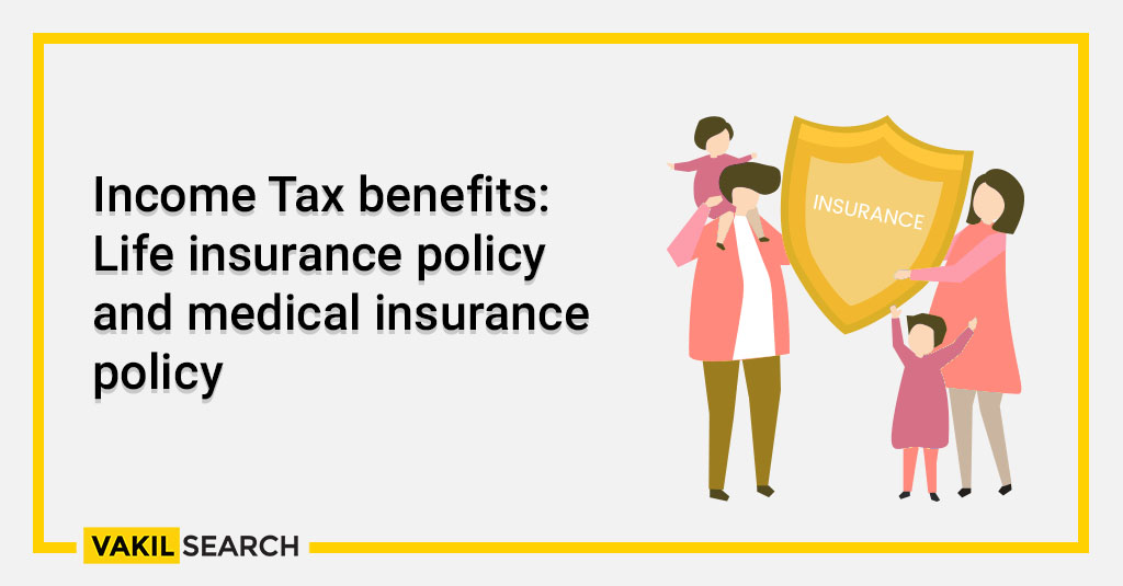 Income Tax benefits_ Life insurance policy and medical insurance policy