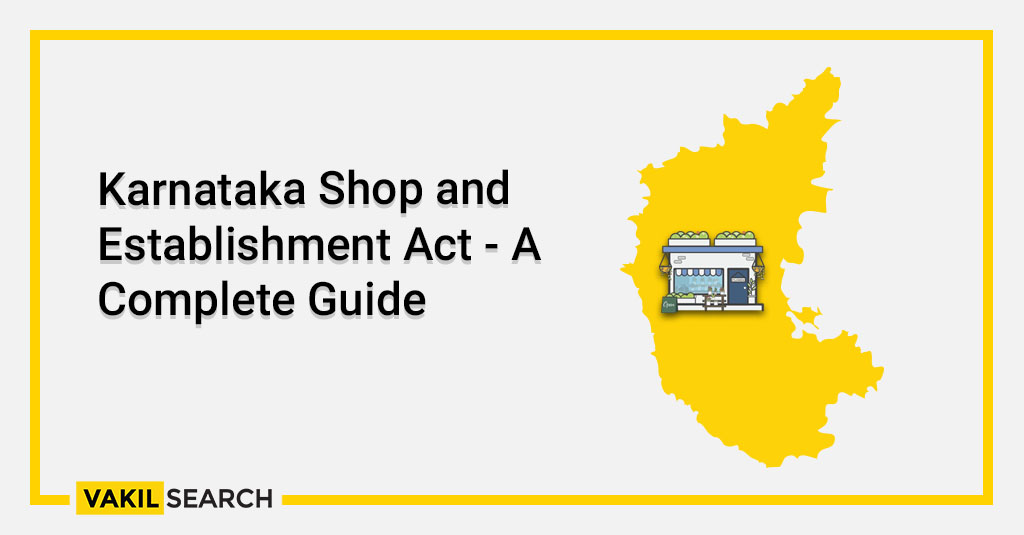 Karnataka Shop and Establishment Act - A Complete Guide