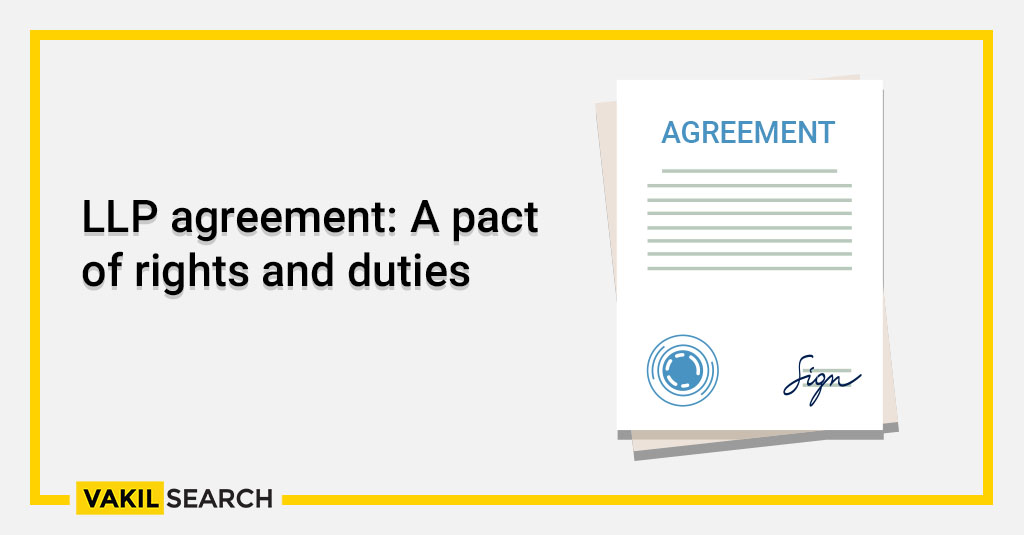 LLP agreement_ A pact of rights and duties