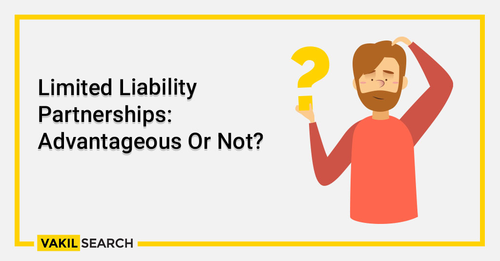 llp Limited Liability Partnerships_ Advantageous Or Not_